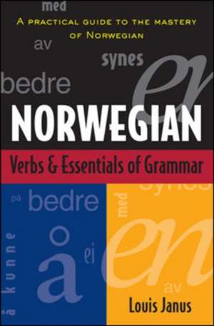 Norwegian Verbs And Essentials of Grammar de Louis Janus