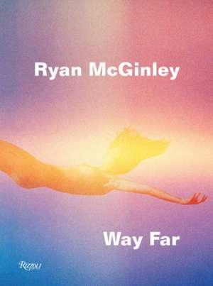 Ryan McGinley de David Rimanelli