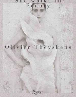 Olivier Theyskens: She Walks in Beauty de Kaat Debo