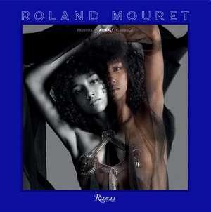 Roland Mouret: Provoke, Attract, Seduce de Roland Mouret