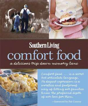 Southern Living Comfort Food: A Delicious Trip Down Memory Lane de Editors of Southern Living Magazine