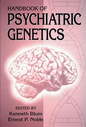 Handbook of Psychiatric Genetics de Kenneth Blum