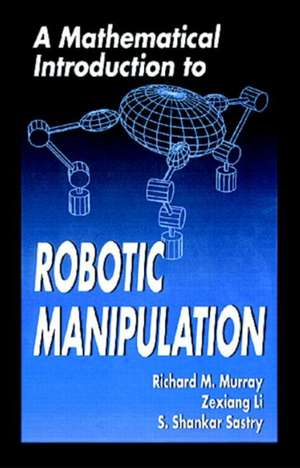 A Mathematical Introduction to Robotic Manipulation imagine