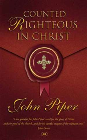Counted Righteous in Christ de John Piper