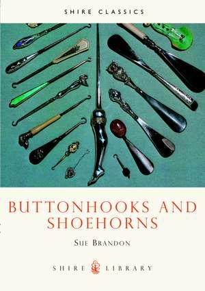 Buttonhooks and Shoehorns de Sue Brandon