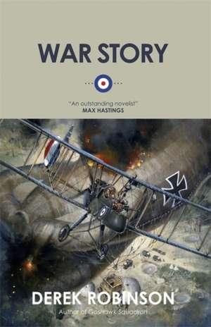 War Story de Derek Robinson