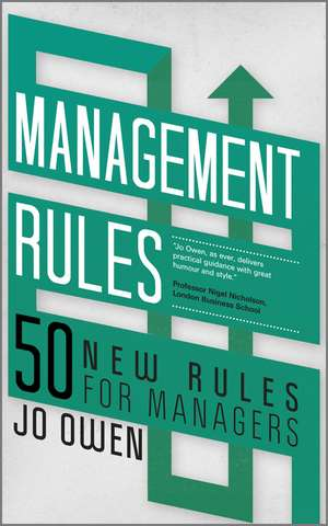 Management Rules: 50 New Rules for Managers de Jo Owen