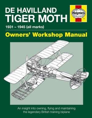 de Havilland Tiger Moth Owners' Workshop Manual de Stephen Slater