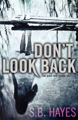 Don't Look Back de S. B. Hayes