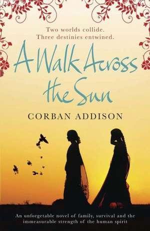 A Walk Across the Sun de Corban Addison