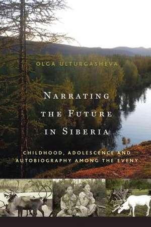 Narrating the Future in Siberia de Olga Ulturgasheva