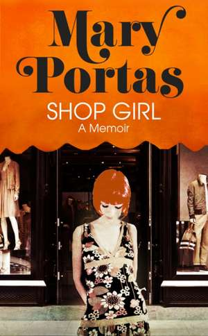 Shop Girl de Mary (Author) Portas