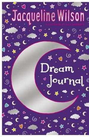 Jacqueline Wilson Dream Journal de Jacqueline Wilson