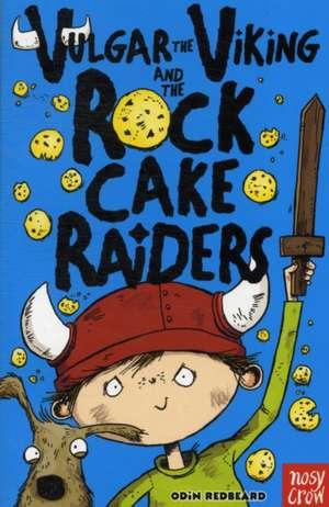 Vulgar the Viking and the Rock Cake Raiders