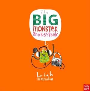 The Big Monster Snoreybook de Leigh Hodgkinson