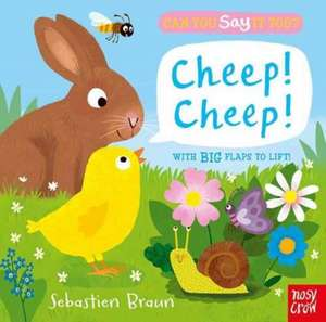 Can You Say It Too? Cheep! Cheep!