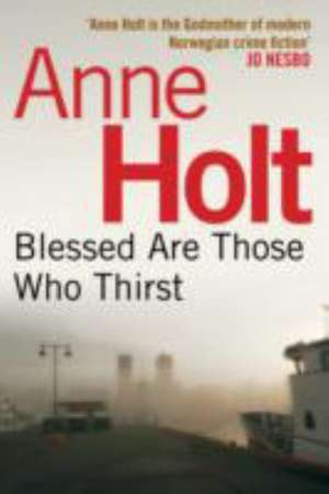 Blessed Are Those Who Thirst de Anne (Author) Holt