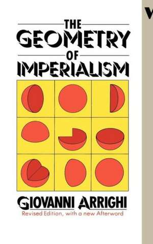 The Geometry of Imperialism de Giovanni Arrighi