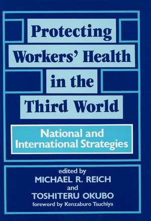 Protecting Workers' Health in the Third World:  National and International Strategies de Unknown