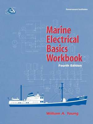Marine Electrical Basics Workbook de William A. Young