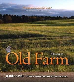 Old Farm: A History de Jerry Apps