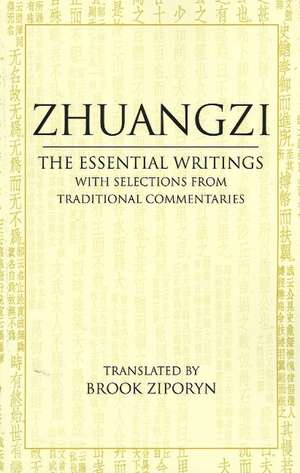 Zhuangzi: The Essential Writings: With Selections from Traditional Commentaries de Zhuangzi