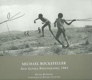 Michael Rockefeller – New Guinea Photographs, 1961 de Kevin Bubriski