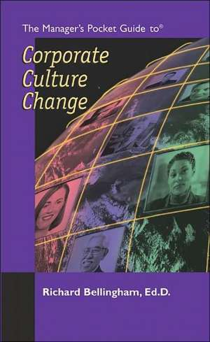 The Managers Pocket Guide to Corporate Culture Change de Richard Bellingham