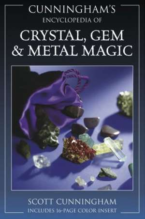 Cunningham's Encyclopedia of Crystal, Gem & Metal Magic imagine