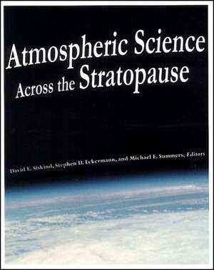 Atmospheric Science Across the Stratopause de David E. Siskind