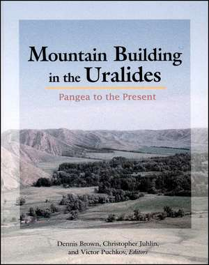 Mountain Building in the Uralides: Pangea to the Present de Dennis Brown
