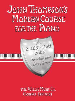John Thompson's Modern Course for the Piano - Second Grade (Book Only): Second Grade de John Thompson