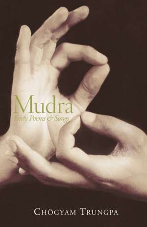 Mudra:  Early Songs and Poems de Chogyam Trungpa