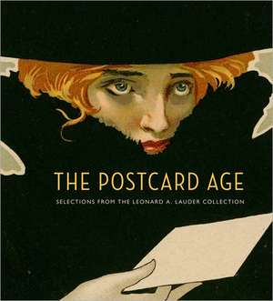 The Postcard Age:  Selections from the Leonard A. Lauder Collection de Lynda Klich