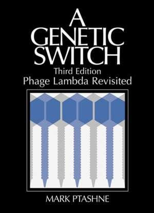 A Genetic Switch, Phage Lambda Revisited:  The Theory and Practice of Drosophila Genetics de Mark Ptashne