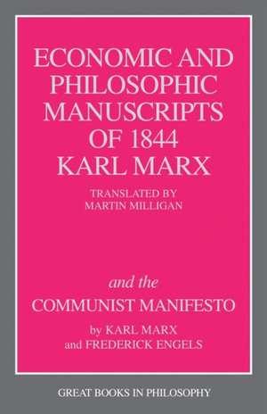 The Economic and Philosophic Manuscripts of 1844 and the Communist Manifesto de Karl Marx