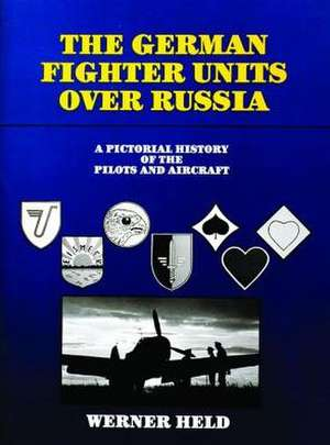 The German Fighter Units over Russia