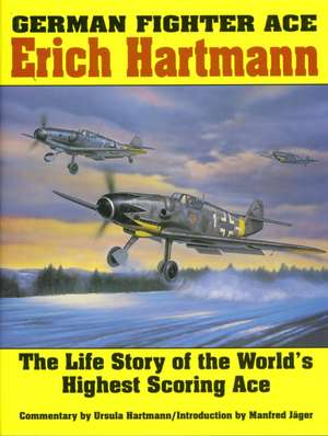 German Fighter Ace Erich Hartmann