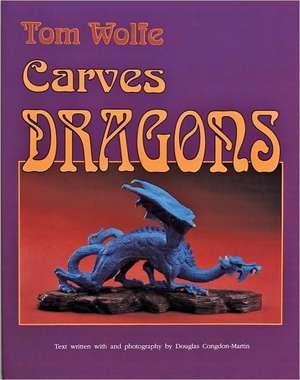 Tom Wolfe Carves Dragons imagine