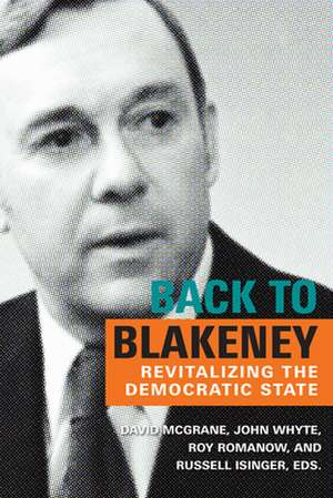Back to Blakeney: The Revitalization of the Democratic State de David McGrane