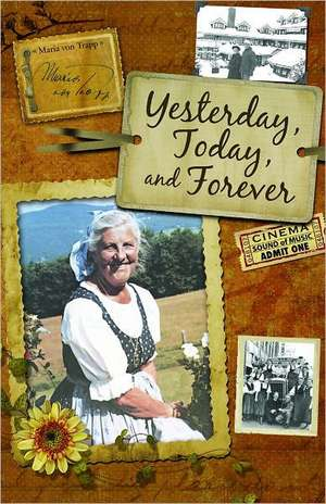 Yesterday, Today, and Forever de Maria Von Trapp
