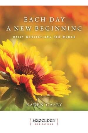 Each Day A New Beginning de Karen Casey