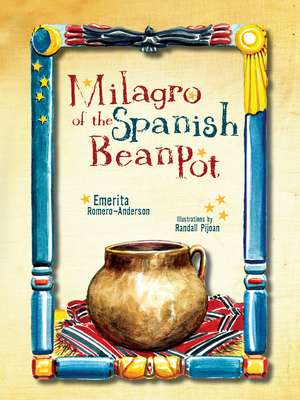Milagro of the Spanish Bean Pot