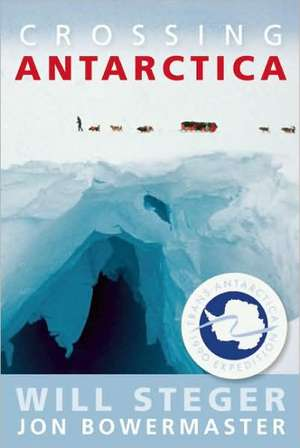 Crossing Antarctica de Will Steger