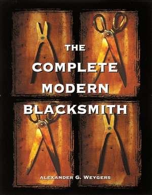 The Complete Modern Blacksmith imagine