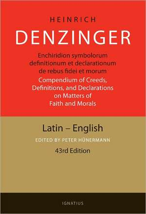 Enchiridion Symbolorum:  A Compendium of Creeds, Definitions, and Declarations of the Catholic Church de Peter Hunermann