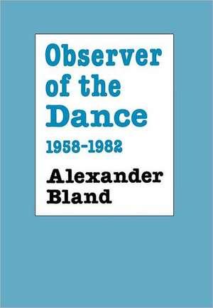 Observer of the Dance, 1955 - 1982 de Alexander Bland