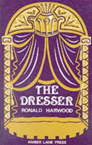 The Dresser de Ronald Harwood
