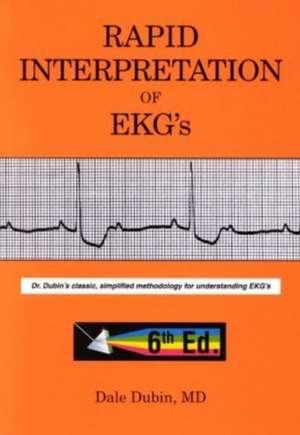Rapid Interpretation of EKG's, 6th Edition: Dr Dubin's Classic, Simplified Methodology for Understanding EKG's de Dale Dubin MD