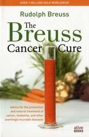 Breuss Cancer Cure Bantam/E de Rudolf Breuss